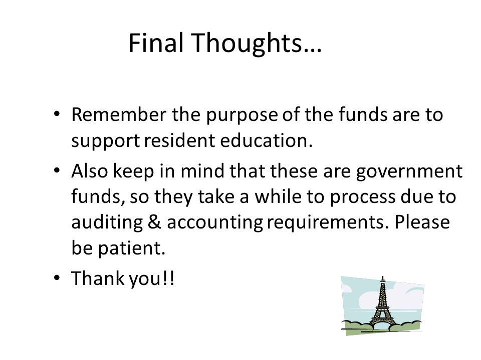 Final Thoughts… Remember the purpose of the funds are to support resident education.