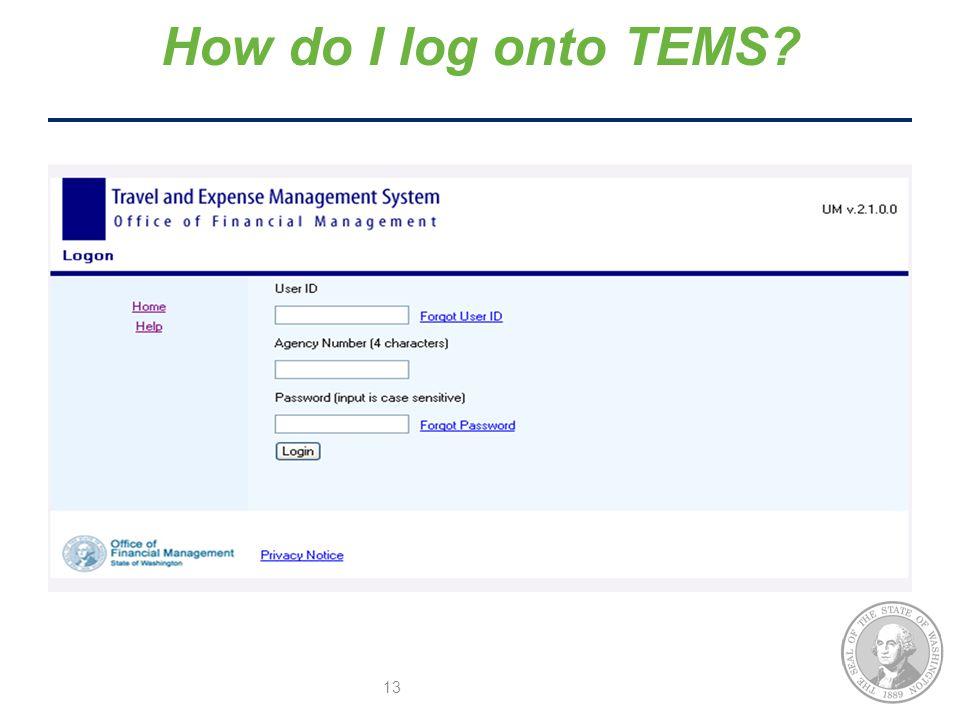 13 How do I log onto TEMS?