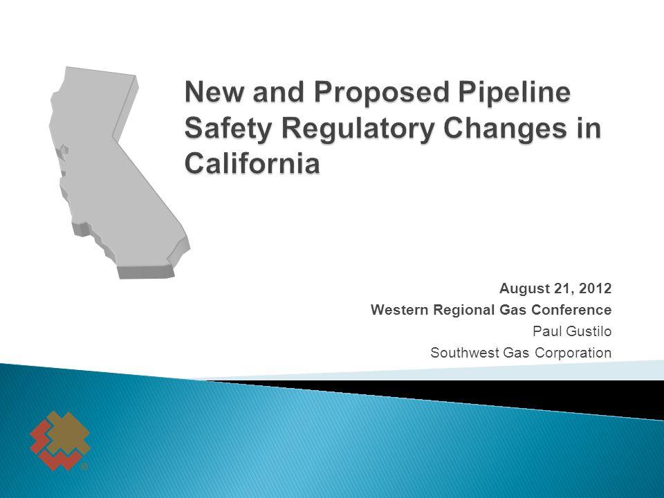August 21, 2012 Western Regional Gas Conference Paul Gustilo Southwest Gas Corporation