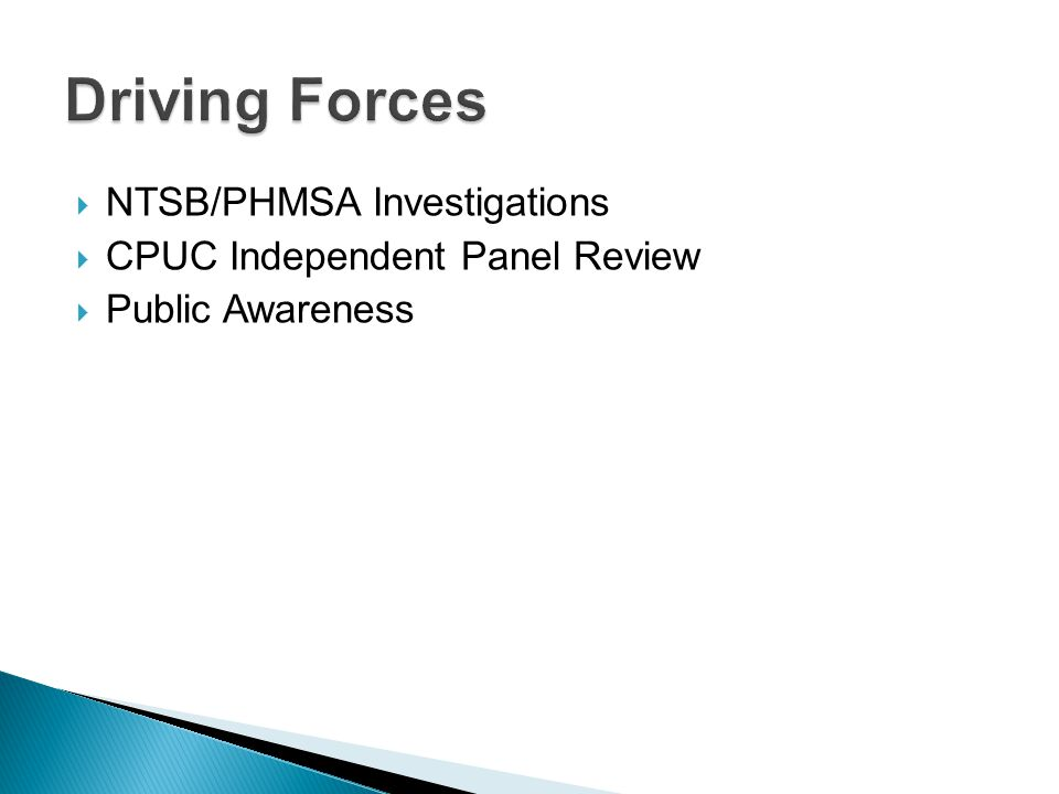  NTSB/PHMSA Investigations  CPUC Independent Panel Review  Public Awareness