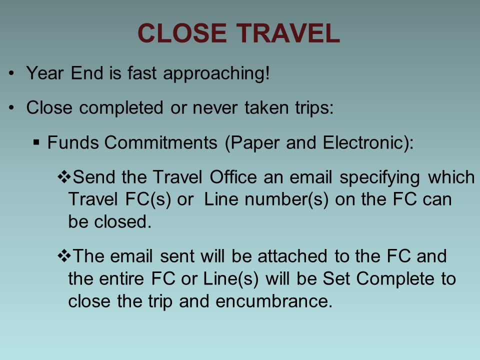 CLOSE TRAVEL Year End is fast approaching.