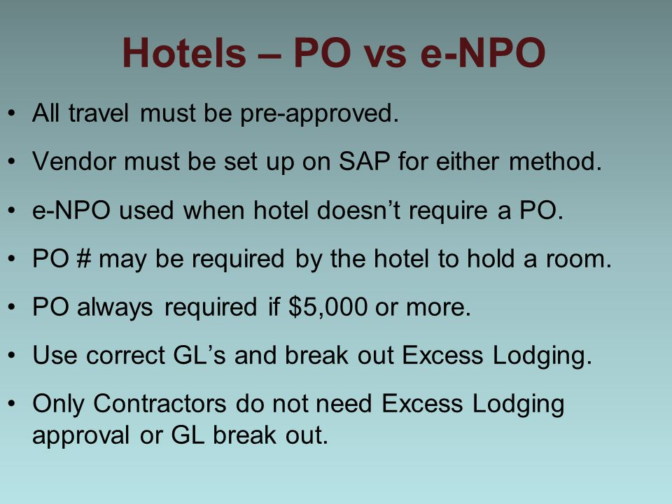 Hotels – PO vs e-NPO All travel must be pre-approved.