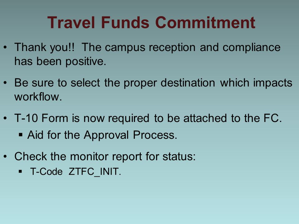 Travel Funds Commitment Thank you!. The campus reception and compliance has been positive.