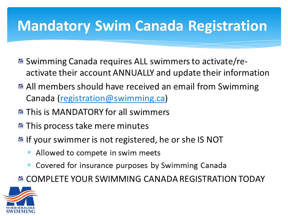 Swimming Canada requires ALL swimmers to activate/re- activate their account ANNUALLY and update their information All members should have received an