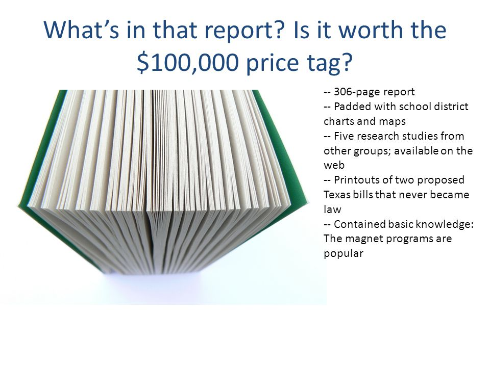 What's in that report? Is it worth the $100,000 price tag? -- 306-page report -- Padded with school district charts and maps -- Five research studies