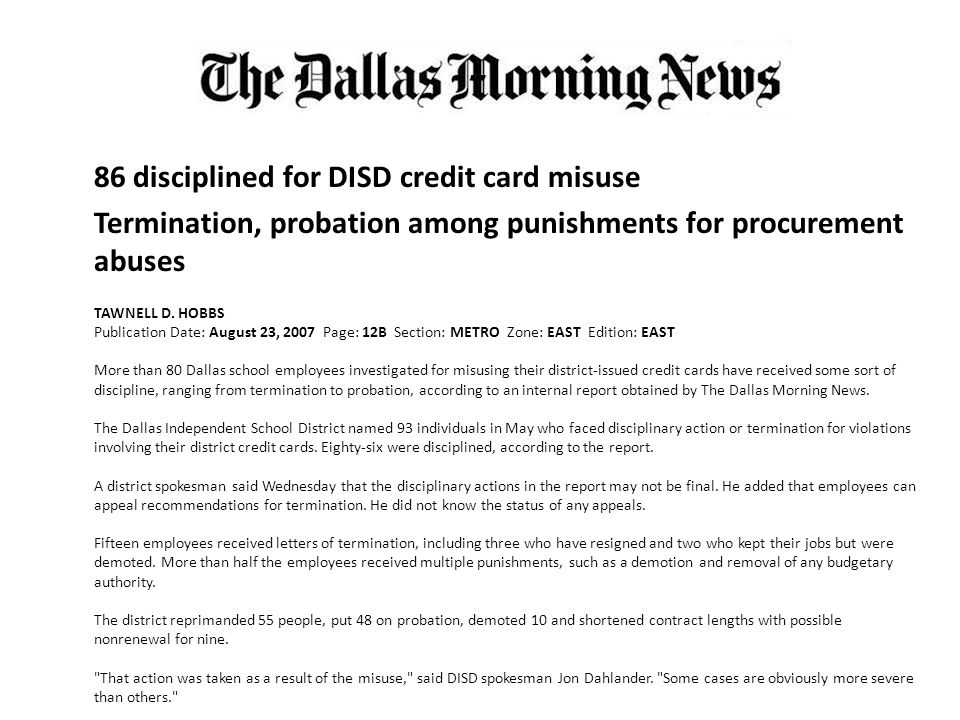 86 disciplined for DISD credit card misuse Termination, probation among punishments for procurement abuses TAWNELL D. HOBBS Publication Date: August 2