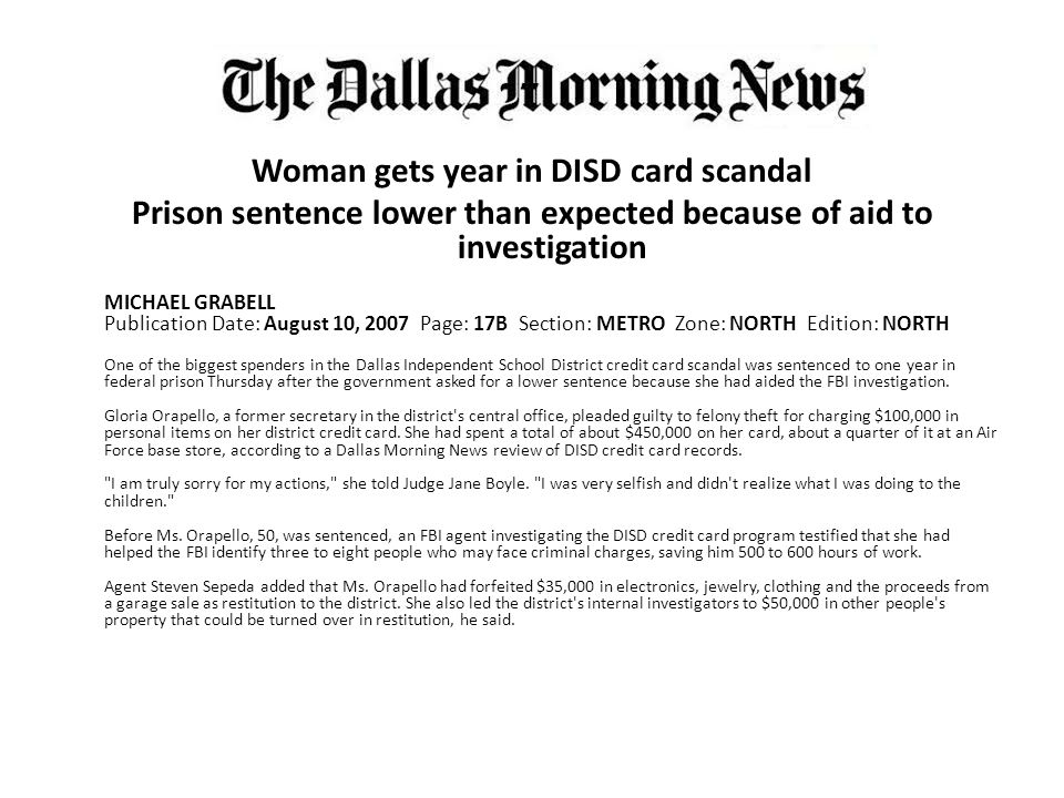 Woman gets year in DISD card scandal Prison sentence lower than expected because of aid to investigation MICHAEL GRABELL Publication Date: August 10,