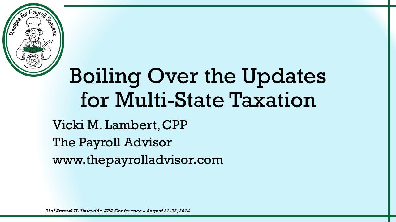 About the Speaker ©2014 The Payroll Advisor3 Vicki M.