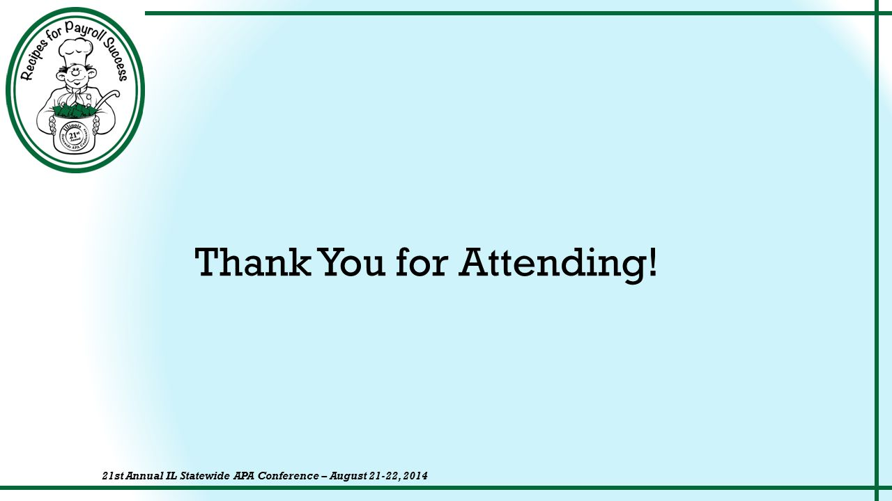 Thank You for Attending! 21st Annual IL Statewide APA Conference – August 21-22, 2014