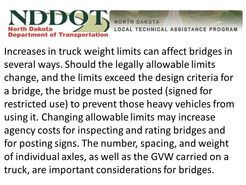 Increases in truck weight limits can affect bridges in several ways.