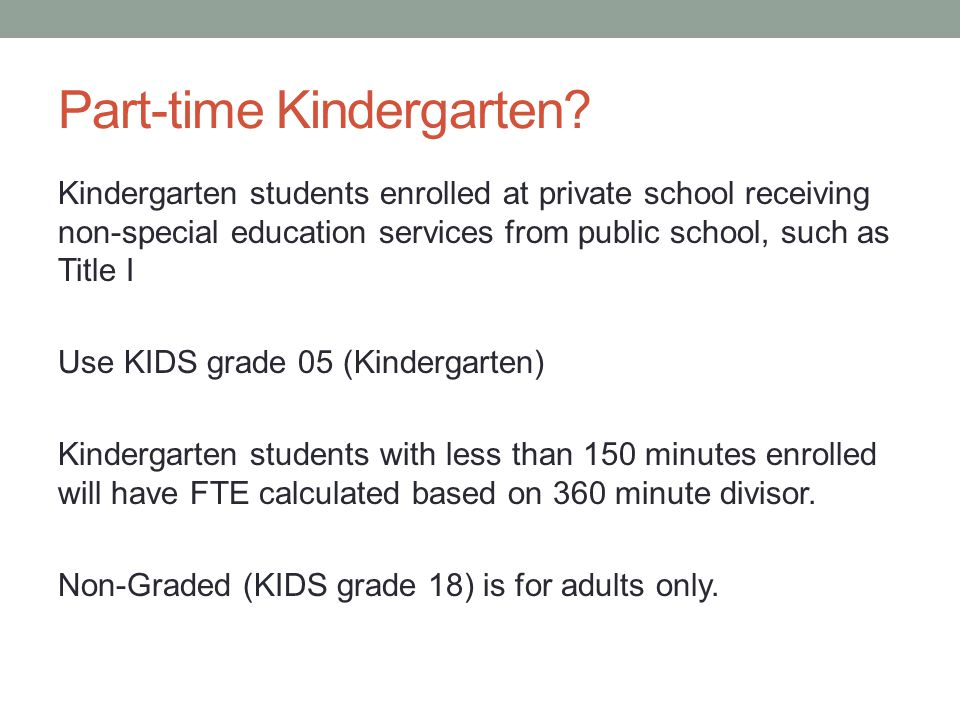 Part-time Kindergarten.