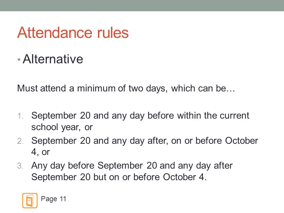 Attendance rules Alternative Must attend a minimum of two days, which can be… 1.