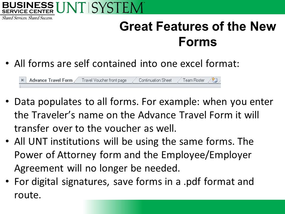 Great Features of the New Forms All forms are self contained into one excel format: Data populates to all forms. For example: when you enter the Trave