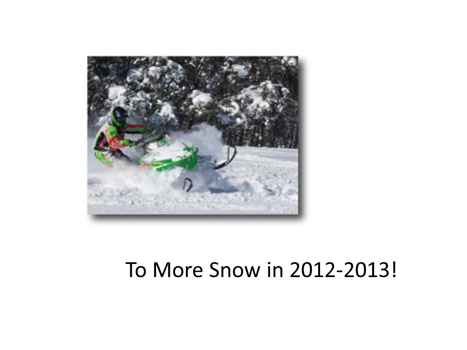 To More Snow in 2012-2013!
