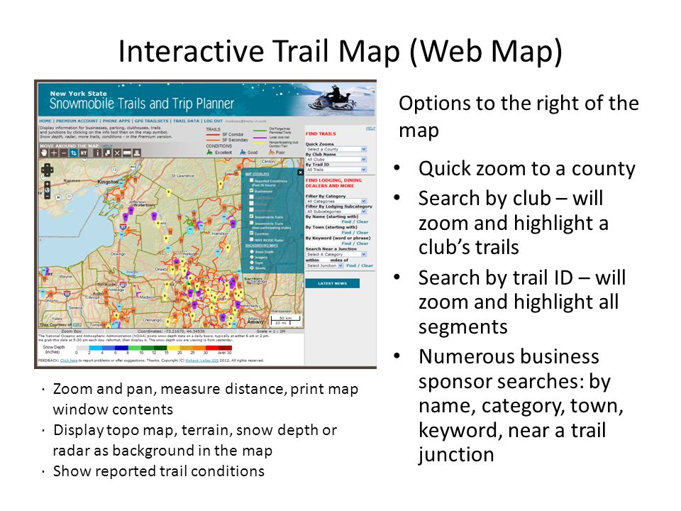 Interactive Trail Map (Web Map) Quick zoom to a county Search by club – will zoom and highlight a club's trails Search by trail ID – will zoom and hig