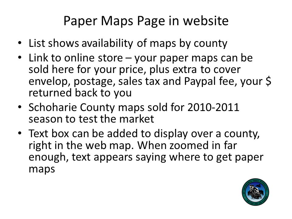 List shows availability of maps by county Link to online store – your paper maps can be sold here for your price, plus extra to cover envelop, postage