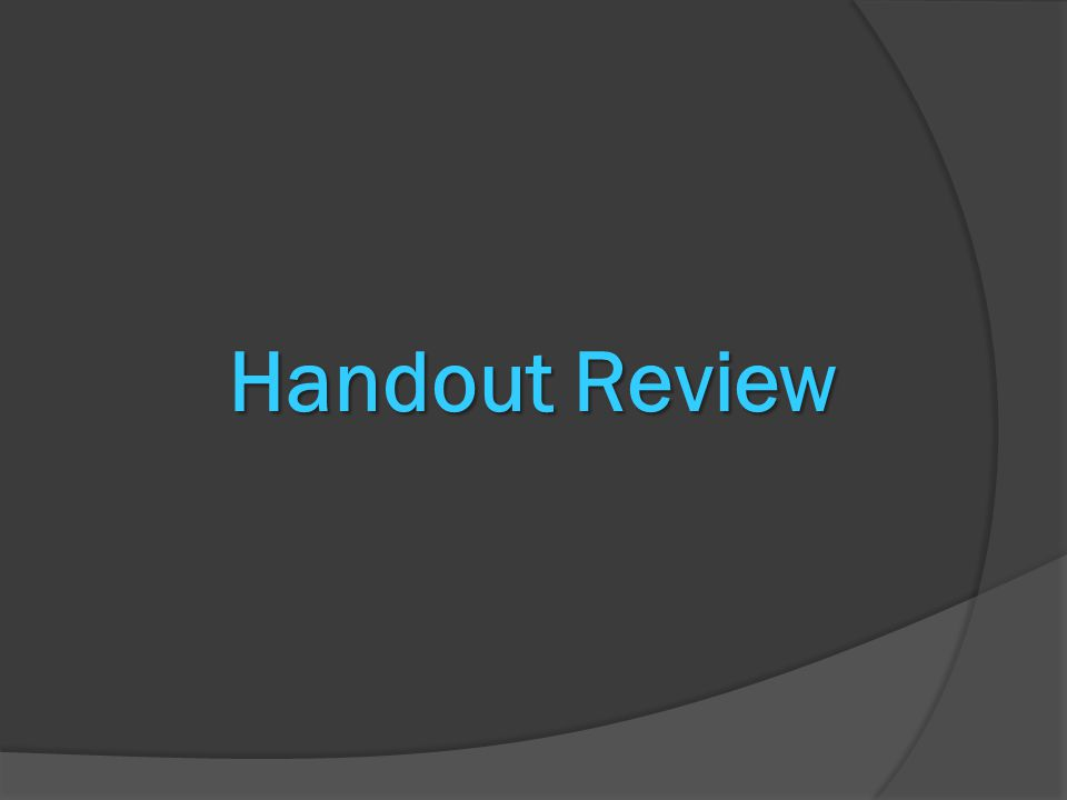 Handout Review