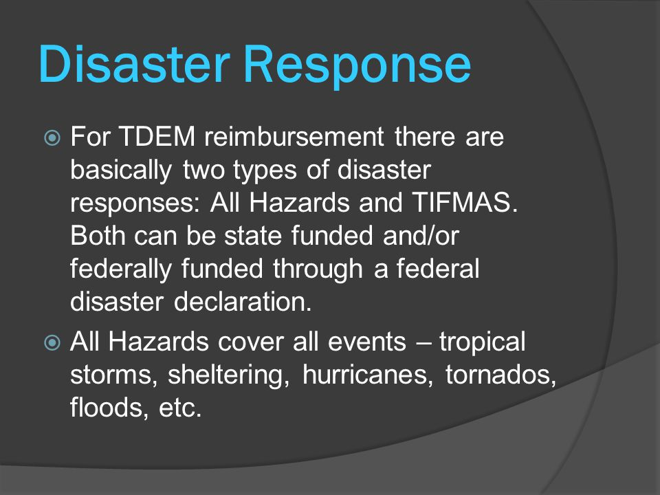 Disaster Response  TIFMAS deployments are usually associated with Wild Fires but a TIFMAS response can also be an important piece of the All Hazards response.