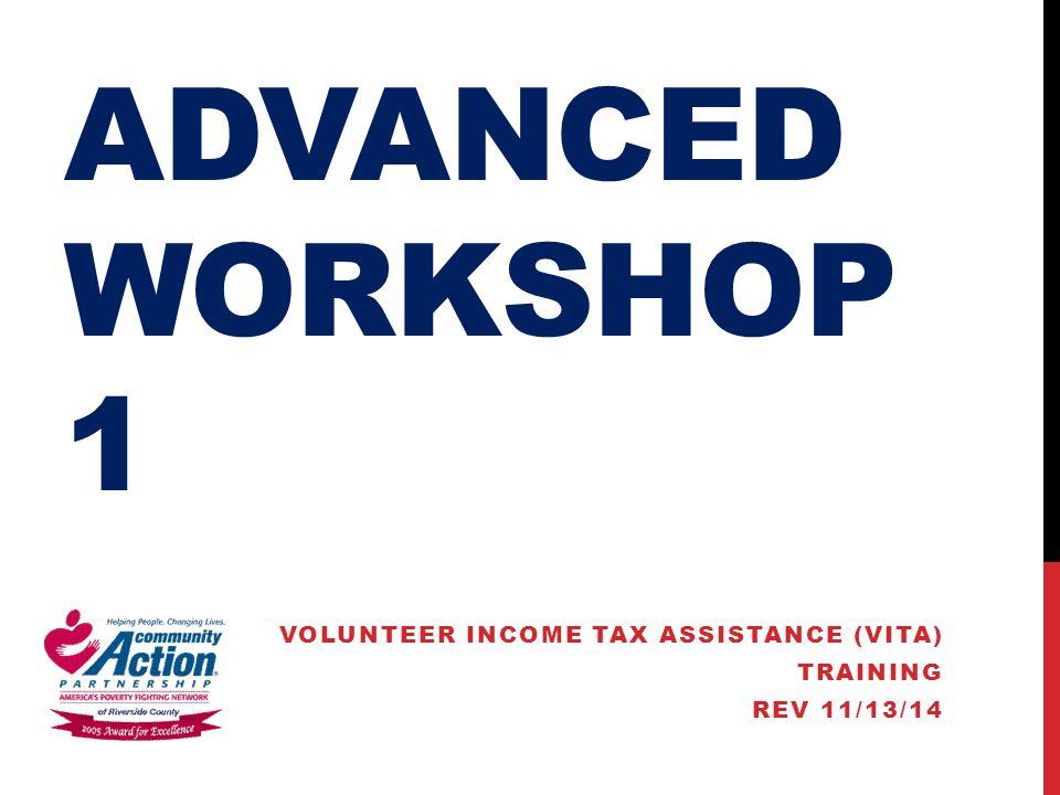 ADVANCED WORKSHOP 1 VOLUNTEER INCOME TAX ASSISTANCE (VITA) TRAINING REV 11/13/14