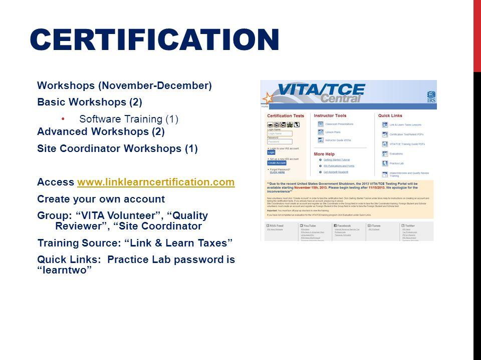 CERTIFICATION Workshops (November-December) Basic Workshops (2) Software Training (1) Advanced Workshops (2) Site Coordinator Workshops (1) Access www