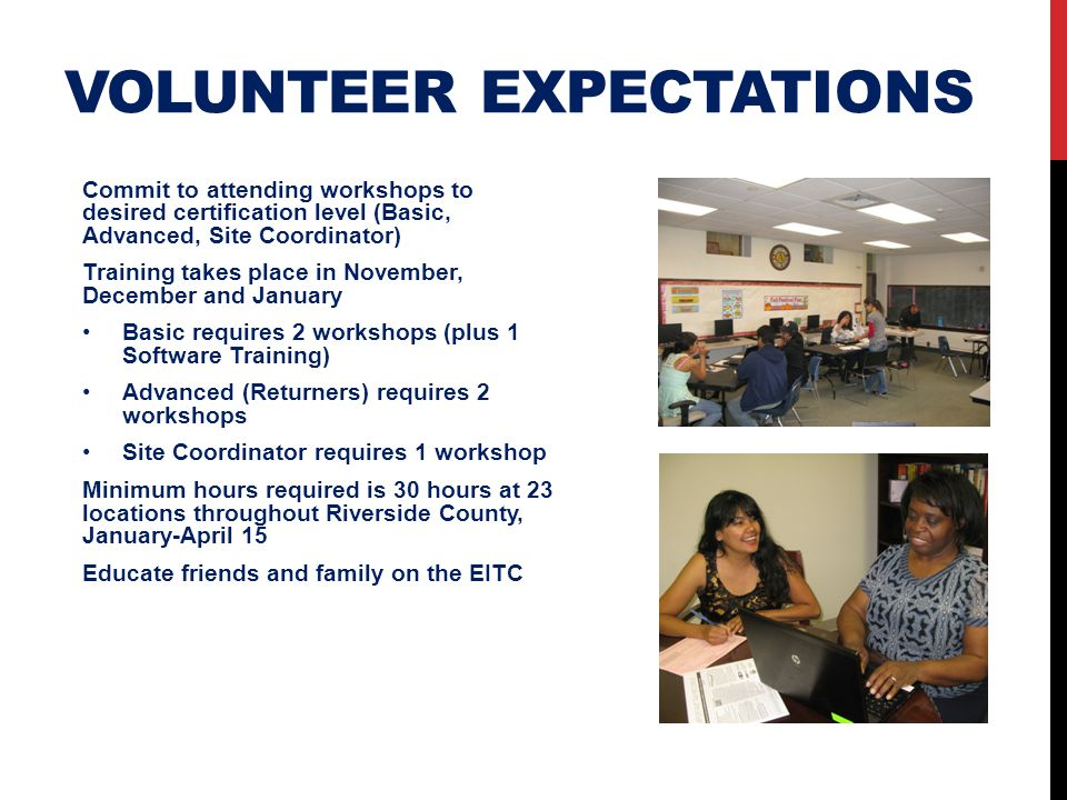 VOLUNTEER EXPECTATIONS Commit to attending workshops to desired certification level (Basic, Advanced, Site Coordinator) Training takes place in Novemb