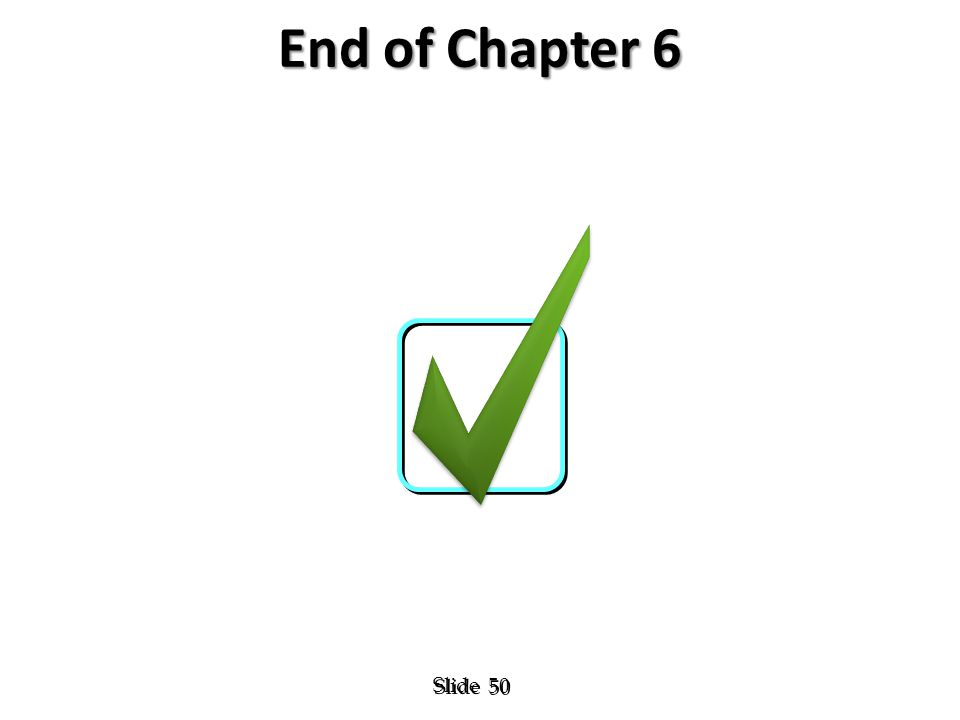 50 Slide End of Chapter 6