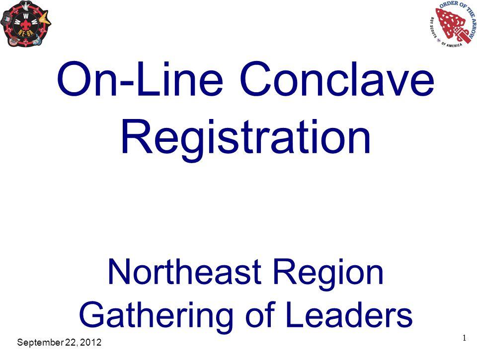 September 22, 2012 1 On-Line Conclave Registration Northeast Region Gathering of Leaders
