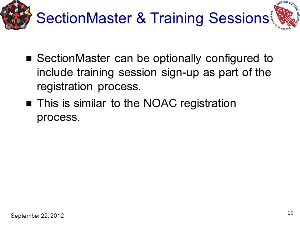 September 22, 2012 SectionMaster & Training Sessions SectionMaster can be optionally configured to include training session sign-up as part of the reg