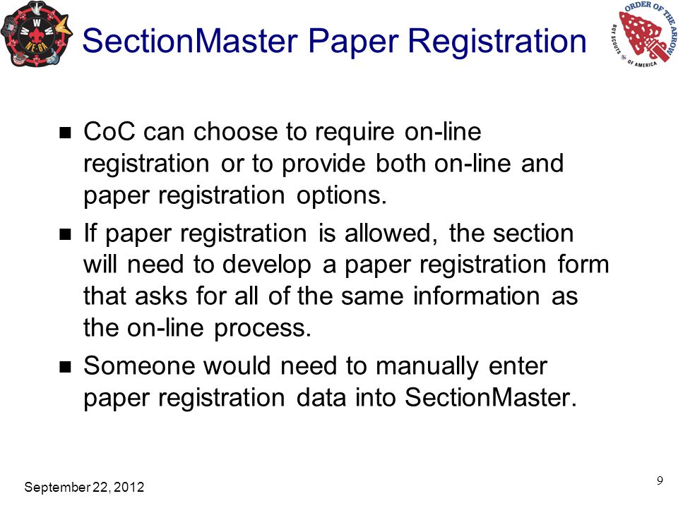 September 22, 2012 SectionMaster Paper Registration CoC can choose to require on-line registration or to provide both on-line and paper registration o