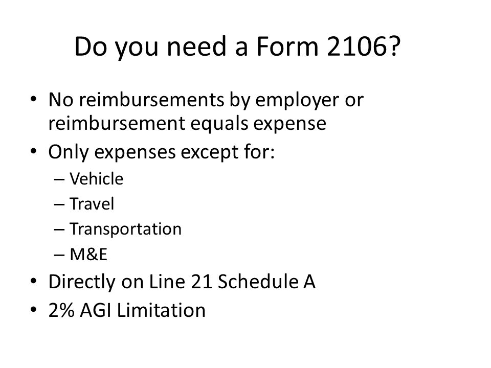 Do you need a Form 2106.