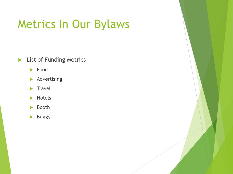 Metrics In Our Bylaws  List of Funding Metrics  Food  Advertising  Travel  Hotels  Booth  Buggy