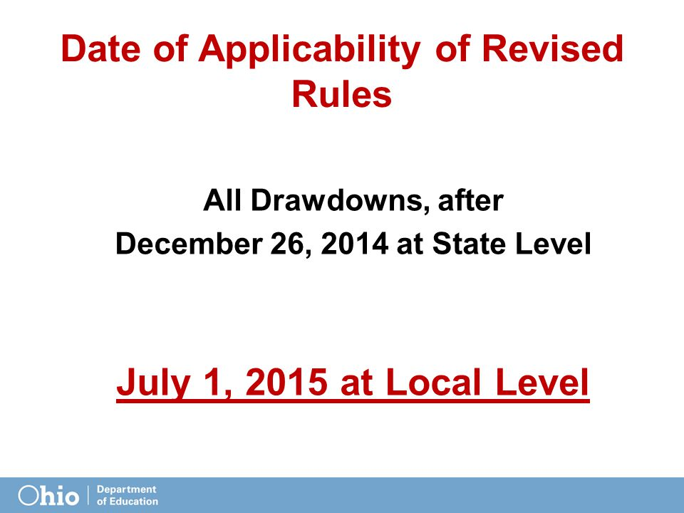 Date of Applicability of Revised Rules All Drawdowns, after December 26, 2014 at State Level July 1, 2015 at Local Level