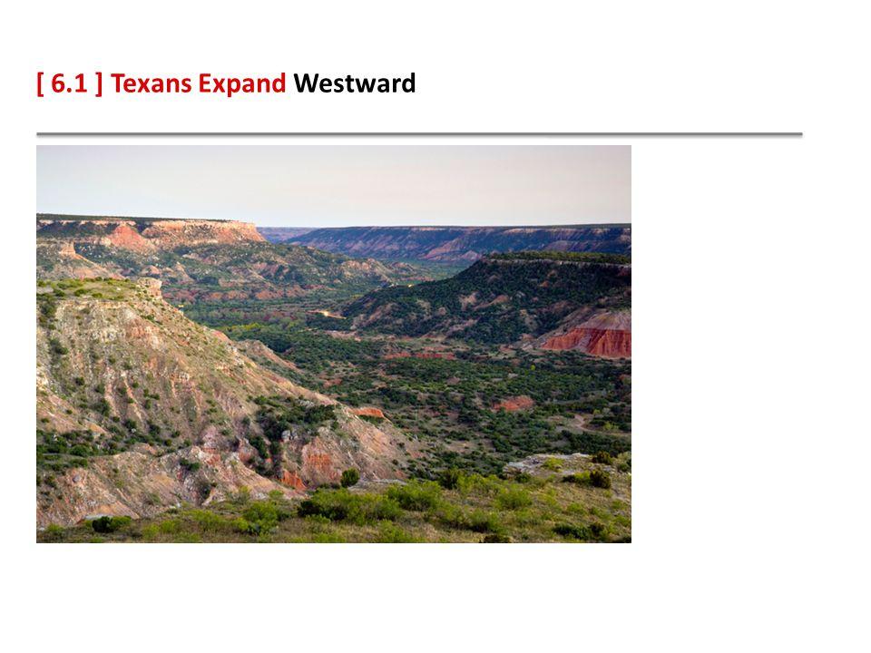 [ 6.1 ] Texans Expand Westward
