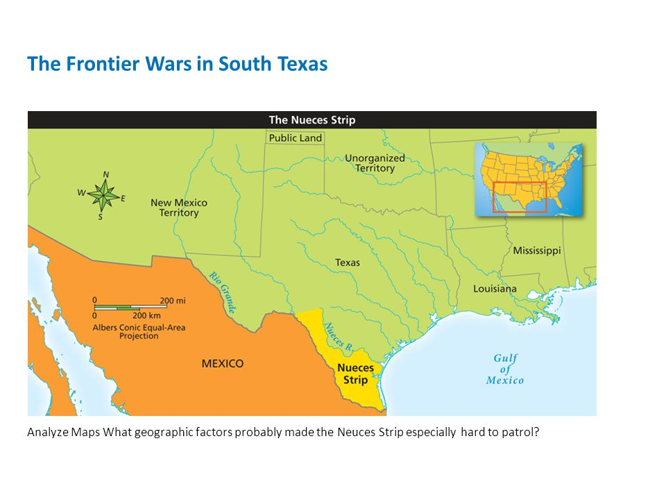 The Frontier Wars in South Texas Analyze Maps What geographic factors probably made the Neuces Strip especially hard to patrol