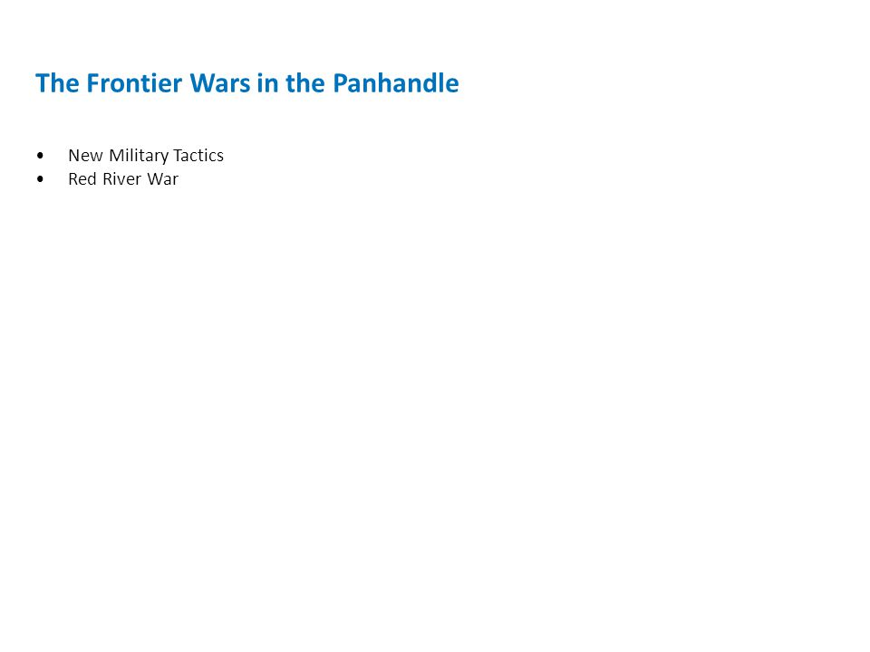 The Frontier Wars in the Panhandle New Military Tactics Red River War