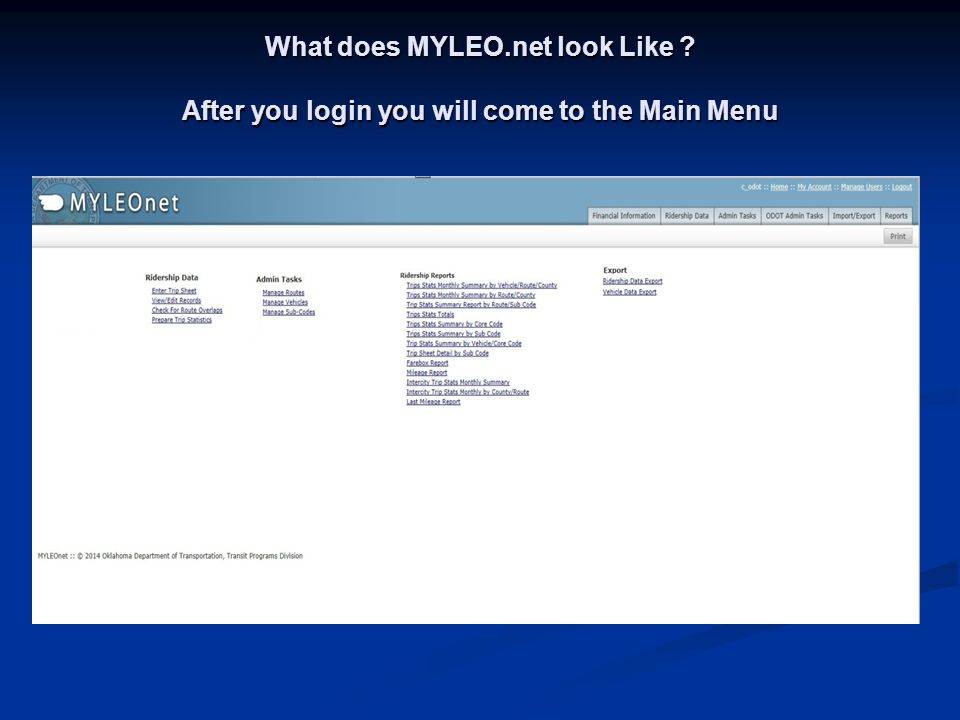 What does MYLEO.net look Like ? After you login you will come to the Main Menu