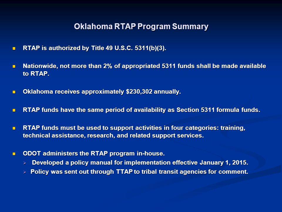 Oklahoma RTAP Program Summary RTAP is authorized by Title 49 U.S.C.