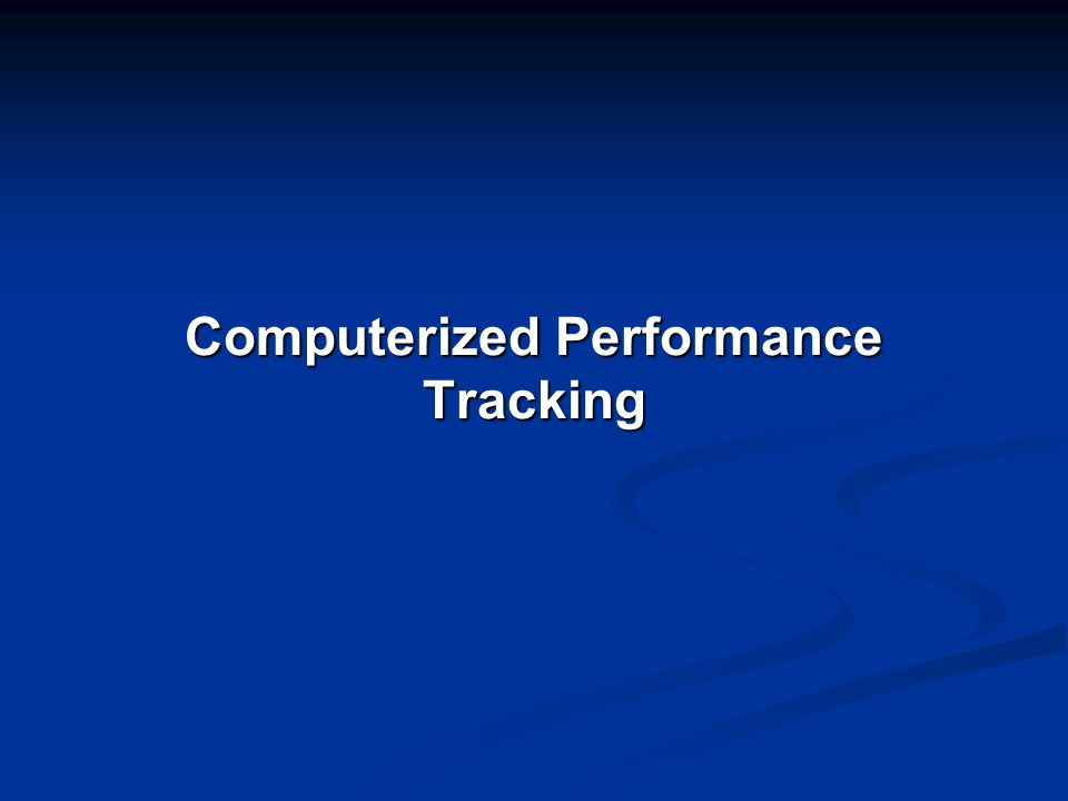 Computerized Performance Tracking