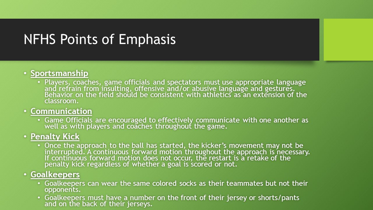 NFHS Points of Emphasis Concussion Management Concussion Management The contest official is to be cognizant of student-athletes who display signs, symptoms or behaviors of a concussion (see NFHS Suggested Guidelines for Management of Concussion) and immediately stop play for injury evaluation within the rules of the game.