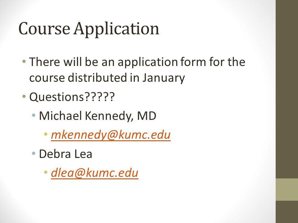 Course Application There will be an application form for the course distributed in January Questions????.