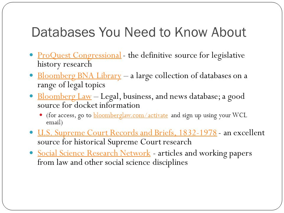 Databases You Need to Know About ProQuest Congressional - the definitive source for legislative history research ProQuest Congressional Bloomberg BNA