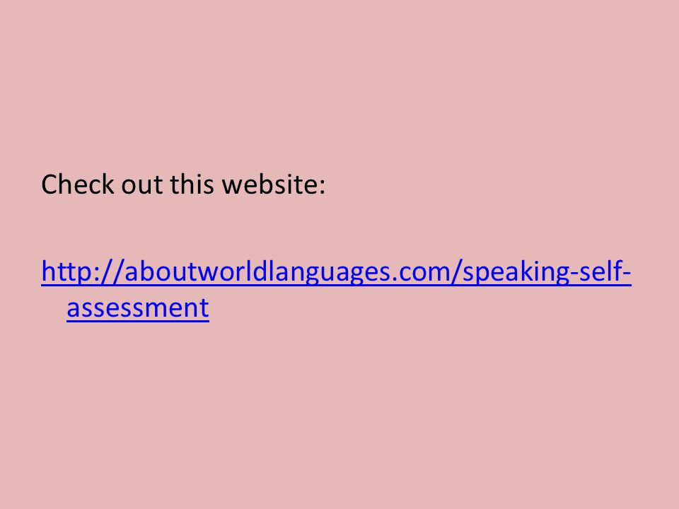 Check out this website: http://aboutworldlanguages.com/speaking-self- assessment