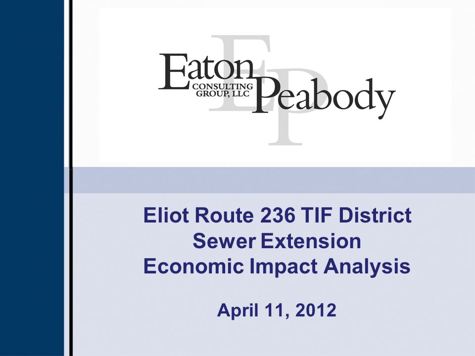 Eliot Route 236 TIF District Sewer Extension Economic Impact Analysis April 11, 2012