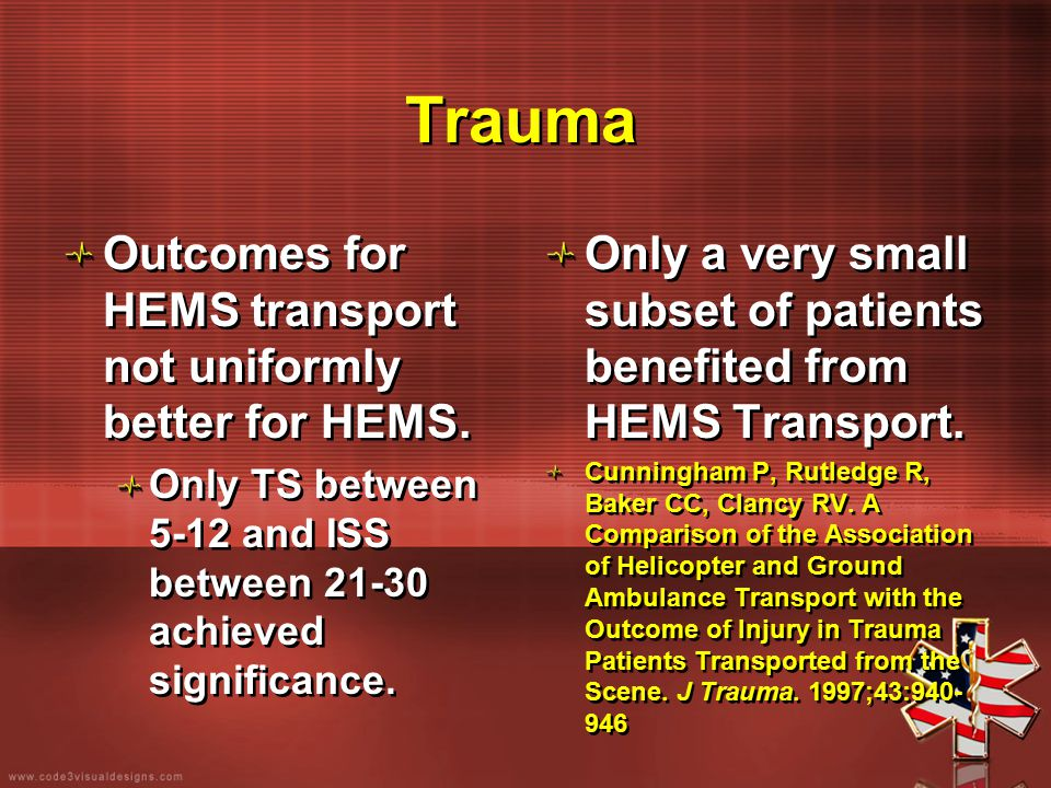 Trauma Outcomes for HEMS transport not uniformly better for HEMS. Only TS between 5-12 and ISS between 21-30 achieved significance. Outcomes for HEMS