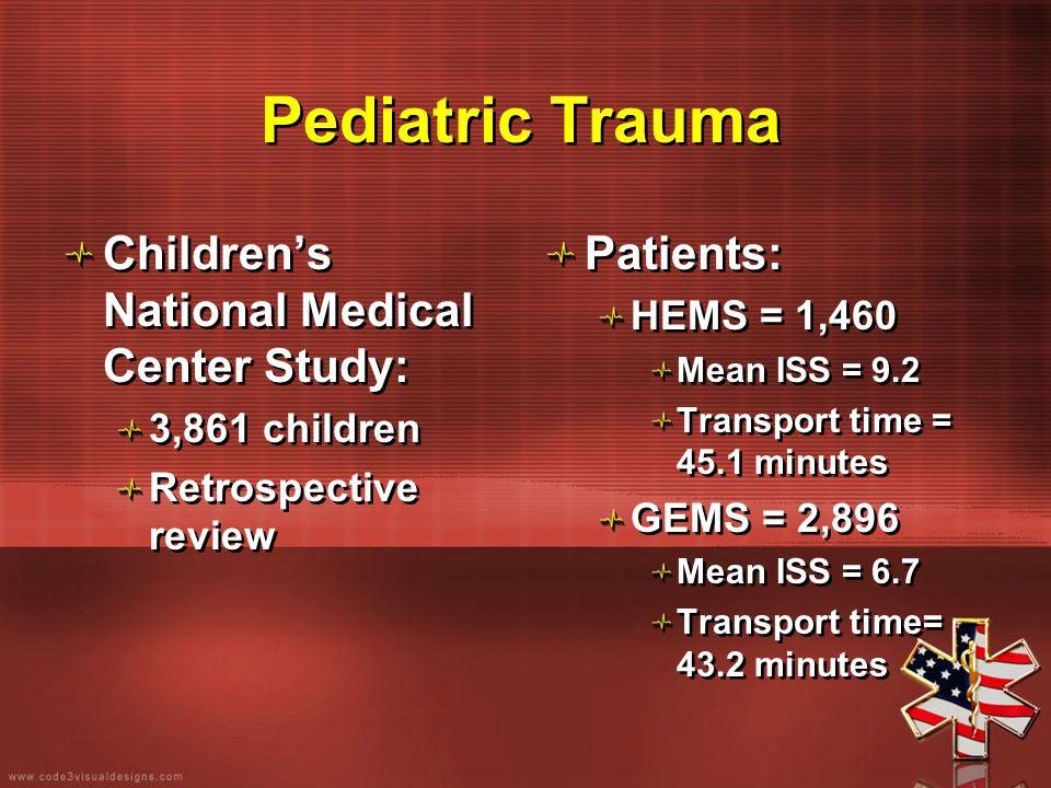 Pediatric Trauma Children's National Medical Center Study: 3,861 children Retrospective review Children's National Medical Center Study: 3,861 childre