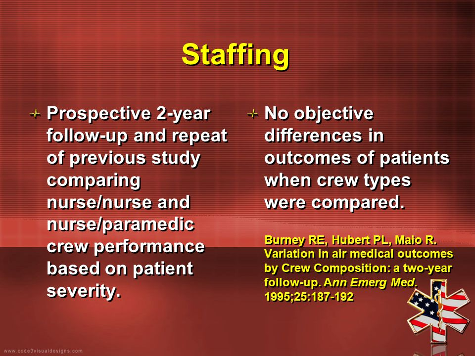 Staffing Prospective 2-year follow-up and repeat of previous study comparing nurse/nurse and nurse/paramedic crew performance based on patient severit