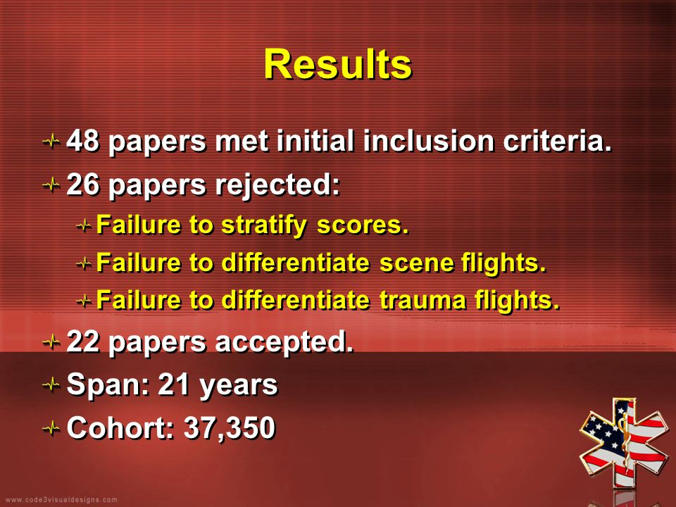 Results 48 papers met initial inclusion criteria. 26 papers rejected: Failure to stratify scores. Failure to differentiate scene flights. Failure to d
