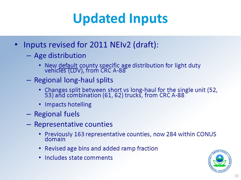 Updated Inputs Inputs revised for 2011 NEIv2 (draft): – Age distribution New default county specific age distribution for light duty vehicles (LDV), f