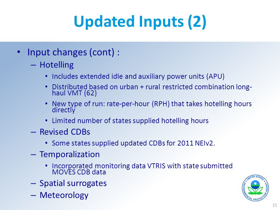 Updated Inputs (2) Input changes (cont) : – Hotelling Includes extended idle and auxiliary power units (APU) Distributed based on urban + rural restri