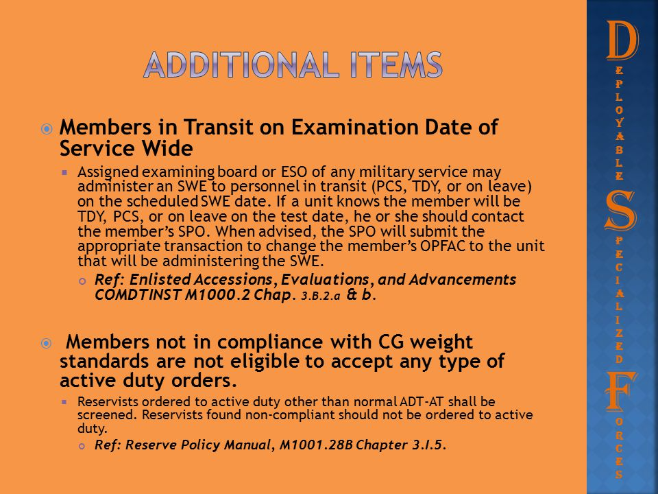  Members in Transit on Examination Date of Service Wide  Assigned examining board or ESO of any military service may administer an SWE to personnel
